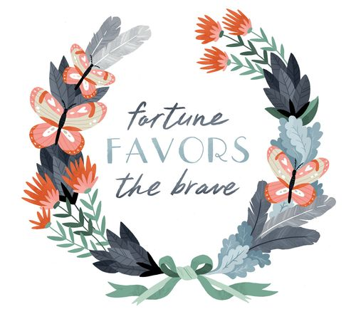 Delaney gates blog fortune favors the brave illustration